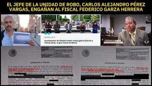 EL JEFE DE LA UNIDAD DE ROBO, CARLOS ALEJANDRO PÉREZ VARGAS, ENGAÑAN AL FISCAL FEDERICO GARZA HERRERA